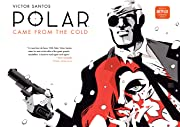 Polar Vol. 1: Came from the Cold (Second Edition)