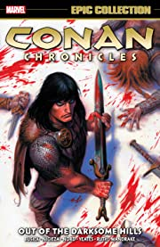 Conan Chronicles Epic Collection: Out Of The Darksome Hills