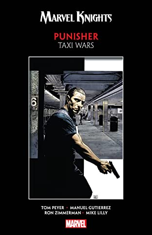 Marvel Knights Punisher by Peyer & Gutierrez: Taxi Wars