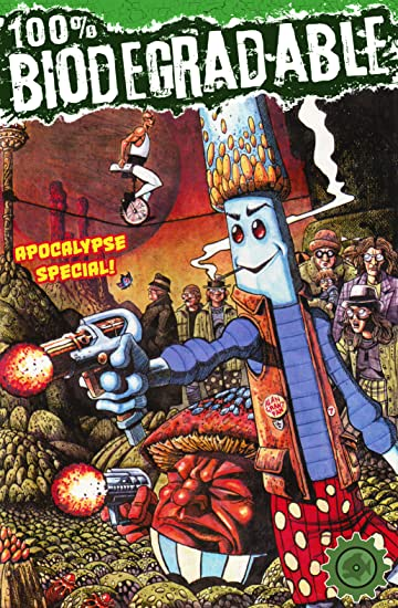 100% Biodegradable: Apocalypse Special