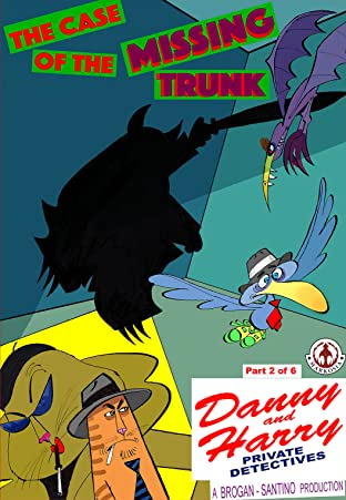 Danny and Harry Private Detectives #2: The Case of the Missing Trunk Part 2 of 6