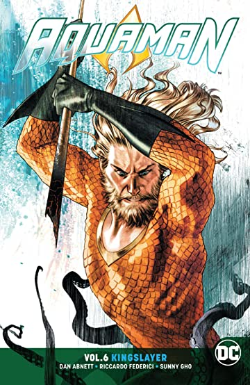 Aquaman (2016-) Tome 6: Kingslayer