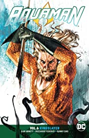 Aquaman (2016-) Vol. 6: Kingslayer