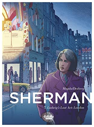Sherman Tome 7: Ludwig's Last Act: London