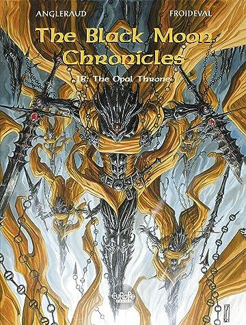 The Black Moon Chronicles Vol. 18: The Opal Throne