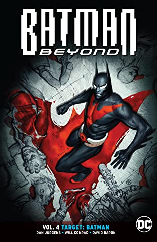Batman Beyond (2016-) Vol. 4: Target: Batman