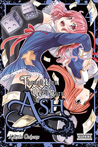 Though You May Burn to Ash Vol. 4