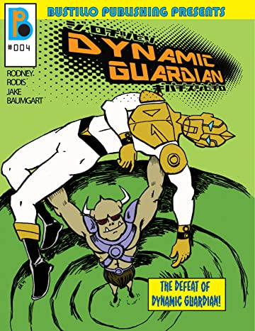 Bustillo Publishing Presents Vol. 4: The Defeat of Dynamic Guardian