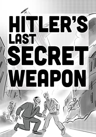 Hitler's Last Secret Weapon
