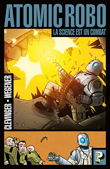 Atomic Robo Vol. 1: La science est un combat