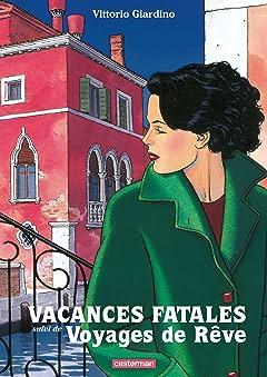 Vacances fatales: Voyages de rêve