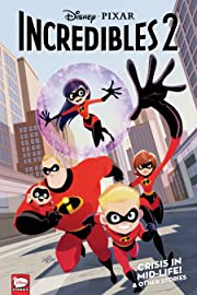 Disney•PIXAR The Incredibles 2: Crisis in Mid-Life! & Other Stories
