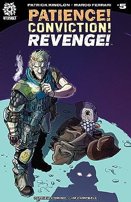 Patience! Conviction! Revenge! No.5