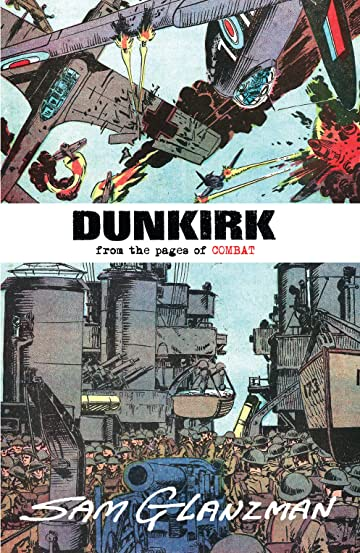 Dunkirk: From the Pages of Combat