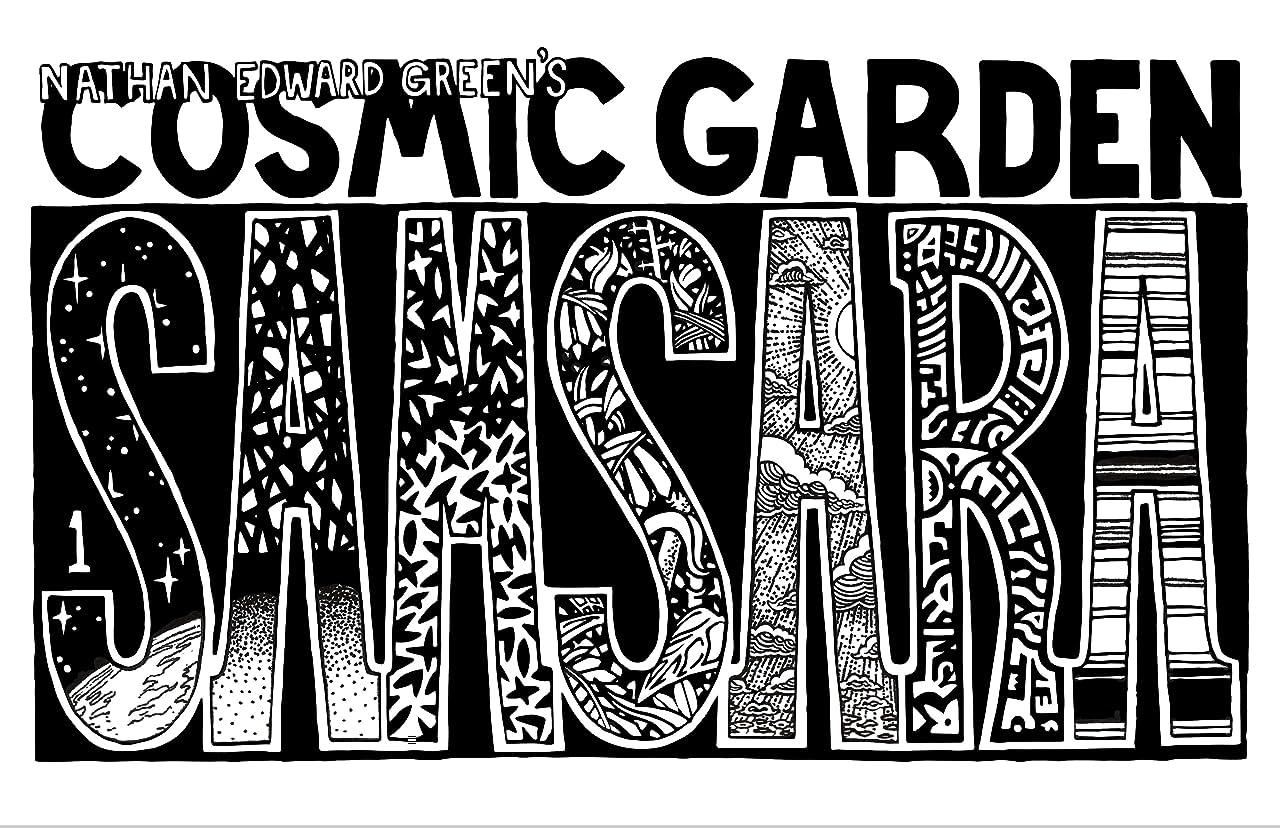 Nathan Edward Green's Cosmic Garden Samsara Vol. 1