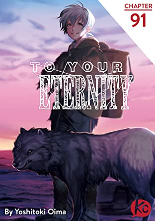 To Your Eternity #91