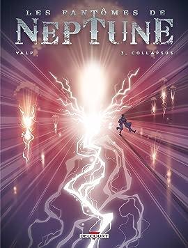 Fantomes de Neptune Vol. 3: Collapsus
