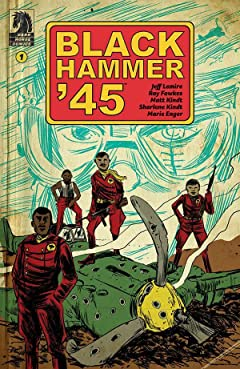 Black Hammer '45: From the World of Black Hammer #1