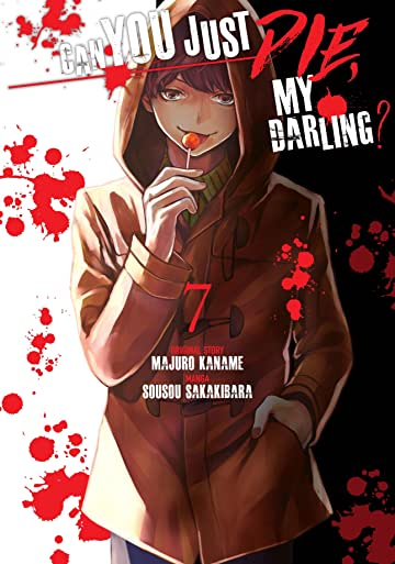 Can You Just Die, My Darling? Vol. 7
