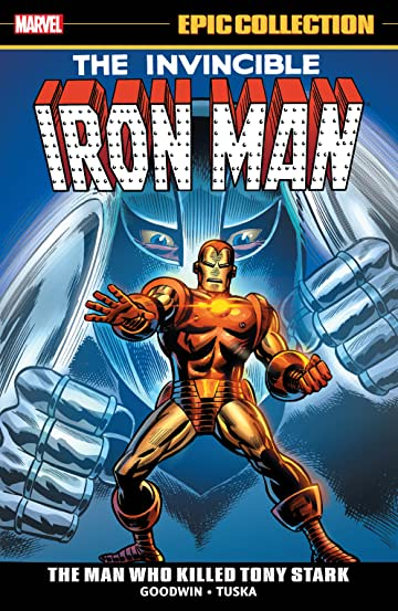 Iron Man Epic Collection: The Man Who Killed Tony Stark