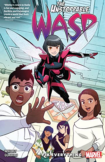 The Unstoppable Wasp: Unlimited Vol. 1: Fix Everything