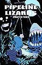 Pipeline Lizards #3