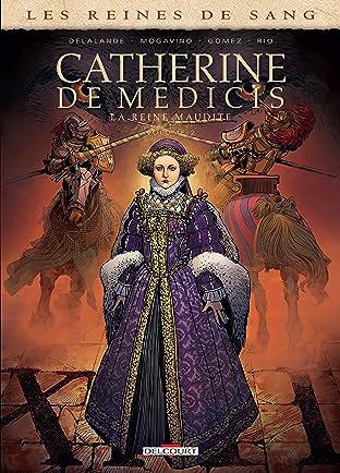 Les Reines de sang - Catherine de Médicis, la Reine maudite Tome 2