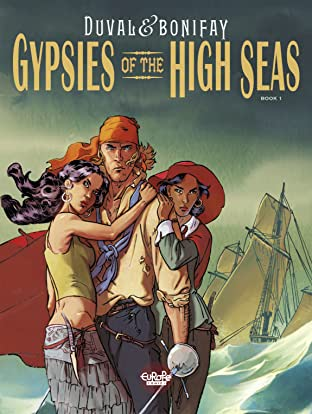 Gypsies of the High Seas Tome 1: Gypsies of the High Seas