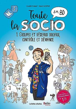 Toute l'éco et la socio Tome 1: Groupes et réseaux sociaux, contrôle et déviance