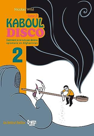Kaboul Disco Vol. 2: Partie 2 - Comment je ne suis pas devenu opiomane en Aghanistan