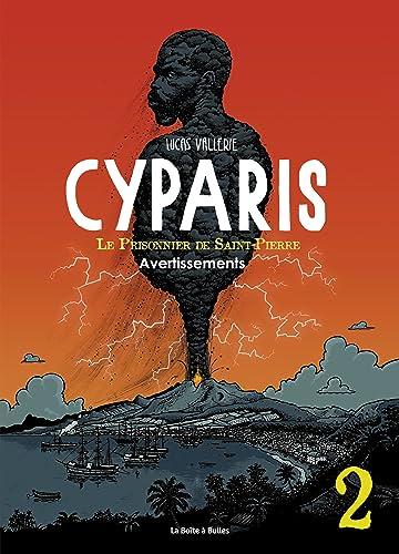 Cyparis, le Prisonnier de Saint-Pierre Tome 2: Avertissements