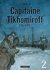 Capitaine Tikhomiroff Tome 2: Déroutes