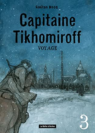 Capitaine Tikhomiroff Tome 3: Voyage