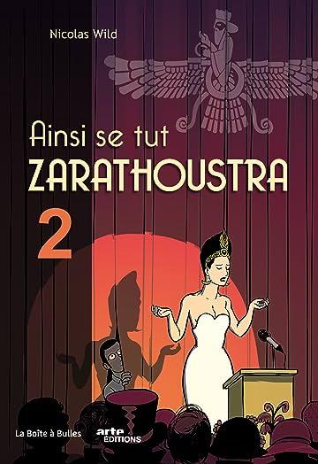 Ainsi se tut Zarathoustra Tome 2