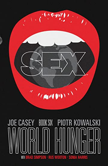 Sex Vol. 6: World Hunger
