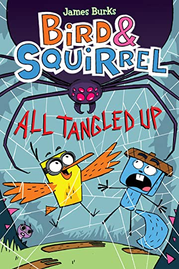 Bird & Squirrel Tome 5: ALL TANGLED UP