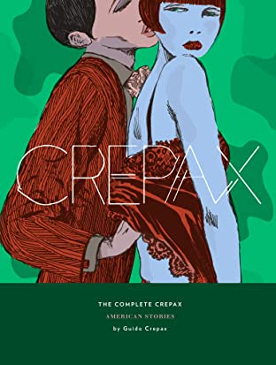The Complete Crepax Vol. 5: American Stories
