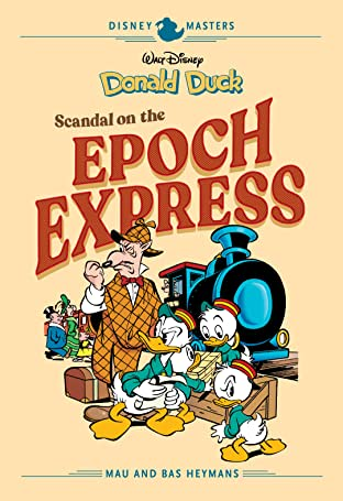 Disney Masters Tome 10: Donald Duck: Scandal on the Epoch Express