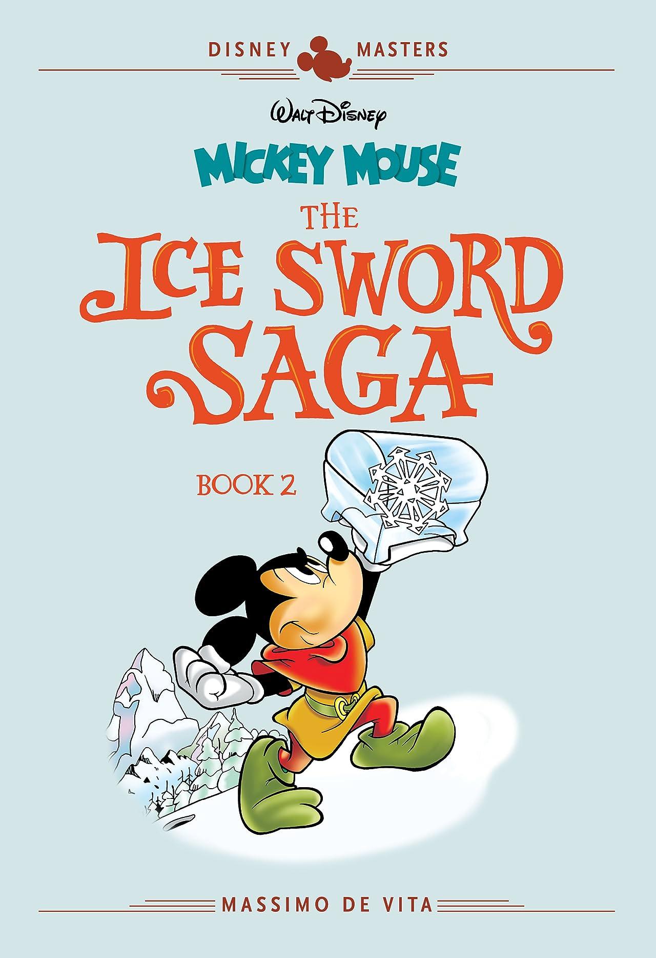 Disney Masters Vol. 11: Mickey Mouse: The Ice Sword Saga Book II