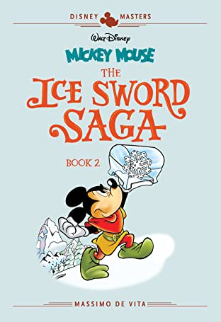 Disney Masters Tome 11: Mickey Mouse: The Ice Sword Saga Book II