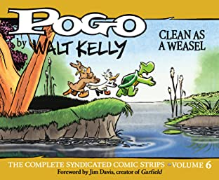 Pogo: The Complete Daily & Sunday Comic Strips Vol. 6: Clean as a Weasel