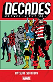 Decades: Marvel In The '80s - Awesome Evolutions