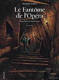 Le Fantôme de l'Opéra: D'après l'oeuvre de Gaston Leroux Vol. 2