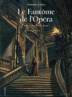 Le Fantôme de l'Opéra: D'après l'oeuvre de Gaston Leroux Vol. 1