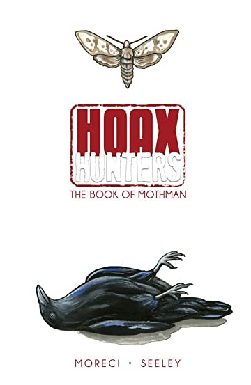 Hoax Hunters Tome 3: Book of Mothman