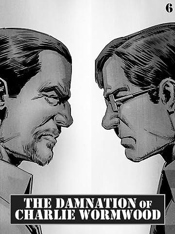 The Damnation of Charlie Wormwood #6