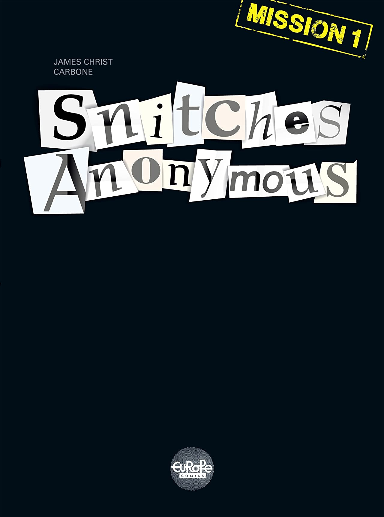 Snitches Anonymous Vol. 1: Mission 1