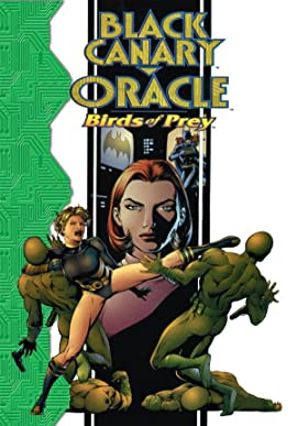 Black Canary Oracle Birds Of Prey 1 Comics By Comixology