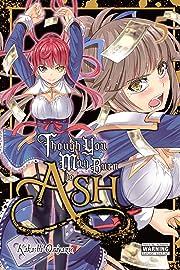 Though You May Burn to Ash Vol. 5