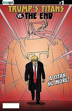 Trump's Titans Vs. The End #1